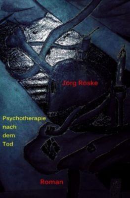 Psychotherapie nach dem Tod - Jörg Röske |