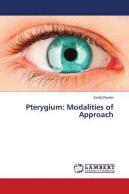 Pterygium: Modalities of Approach, Kshitij Parekh