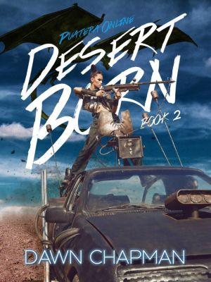 Puatera Online: Desert Born (Puatera Online, #2), Dawn Chapman