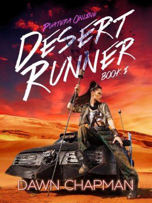 Puatera Online: Desert Runner (Puatera Online, #1), Dawn Chapman