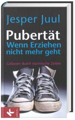 Pubertät - Wenn Erziehen nicht mehr geht - Jesper Juul |