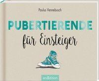 Pubertierende für Einsteiger - Paulus Vennebusch |