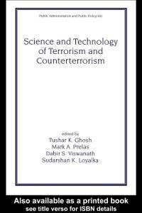 Public Administration and Public Policy: Science and Technology of Terrorism and Counterterrorism