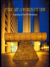 Public Art / A World's Eye View, ICO (International Creators' Organization)