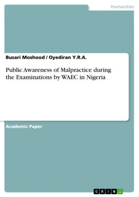 Public Awareness of Malpractice during the Examinations by WAEC in Nigeria, Busari Moshood, Oyediran Y.R.A.