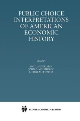 Public choice interpretations of american economic history for American home choice