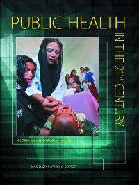 Public Health in the 21st Century [3 volumes], Madelon L. Finkel