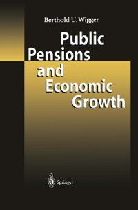 Public Pensions and Economic Growth, Berthold U. Wigger