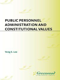 Public Personnel Administration and Constitutional Values, Yong Lee
