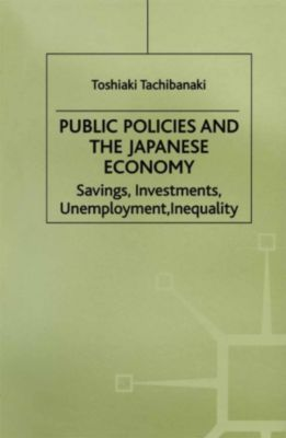 Public Policies and the Japanese Economy, Toshiaki Tachibanaki