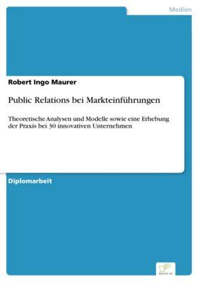 Public Relations bei Markteinführungen, Robert Ingo Maurer