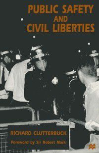 Public Safety and Civil Liberties, Richard Clutterbuck