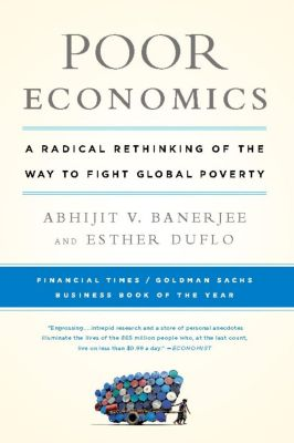 PublicAffairs: Poor Economics, Abhijit Banerjee, Esther Duflo