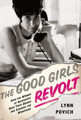 PublicAffairs: The Good Girls Revolt, Lynn Povich