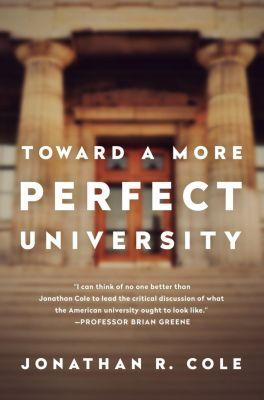 PublicAffairs: Toward a More Perfect University, Jonathan R. Cole