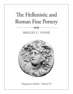 Publications of the Department of Art and Archaeology, Princeton University: Morgantina Studies, Volume VI, Shelley C. Stone
