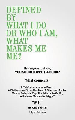Publicious Book Publishing: Defined By What I Do or Who I Am, What Makes Me Me?, Edgar William