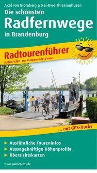 PublicPress Radtourenführer Die schönsten Radfernwege in Brandenburg, Axel von Blomberg, Kai-Uwe Thiessenhusen