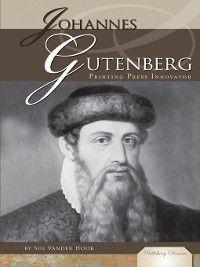 Publishing Pioneers: Johannes Gutenberg, Sue Vander Hook