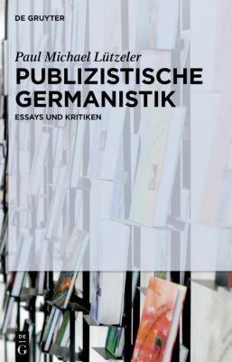 Publizistische Germanistik, Paul M. Lützeler