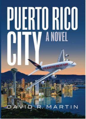 Puerto Rico City - A Novel (English Edition), David R. Martin