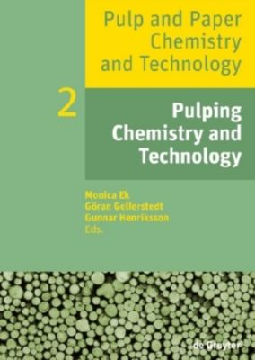 Pulp and Paper Chemistry and Technology: Volume 2 Pulping Chemistry and Technology
