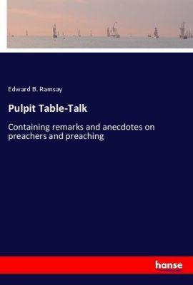 Pulpit Table-Talk, Edward B. Ramsay