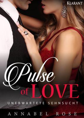 Pulse of Love. Unerwartete Sehnsucht, Annabel Rose