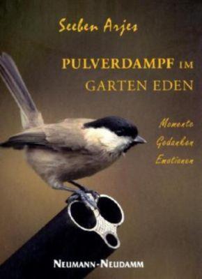 Pulverdampf im Garten Eden - Seeben Arjes |