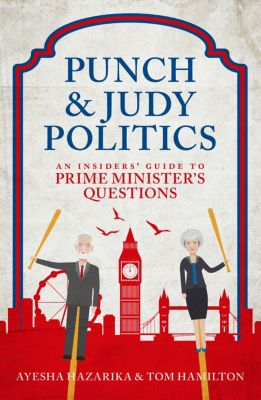 Punch and Judy Politics, Tom Hamilton, Ayesha Hazarika