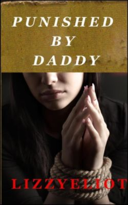 Punished by Daddy, Lizzy Eliot