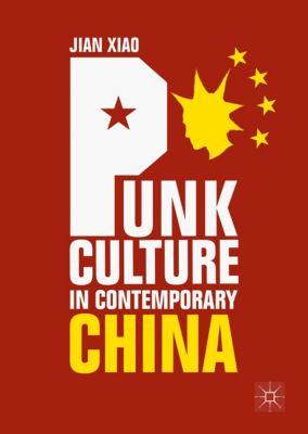 Punk Culture in Contemporary China, Jian Xiao