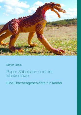 Puper Säbelzahn und der Maskenlöwe, Dieter Ebels