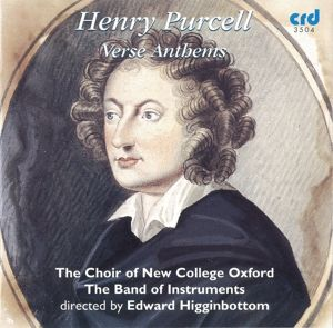 Purcell: Verse Anthems, Choir Of New College Oxford, Edward Higginbottom