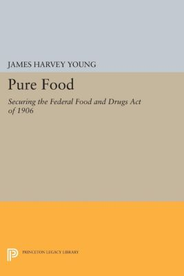 Pure Food, James Harvey Young