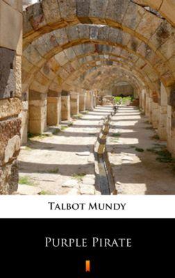 Purple Pirate, Talbot Mundy
