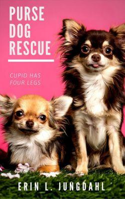 Purse Dog Rescue, Erin L. Jungdahl