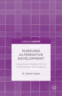 Pursuing Alternative Development, M. Saiful Islam