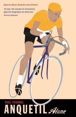 Pursuit Books: Anquetil, Alone, Paul Fournel