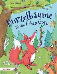 Purzelbäume für den lieben Gott - Franz Hübner |