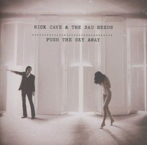Push The Sky Away, Nick Cave, The Bad Seeds