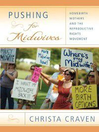 Pushing for Midwives, Christa Craven