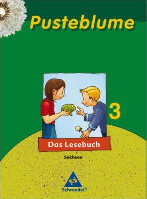 Pusteblume, Das Lesebuch, Ausgabe 2007 Sachsen: 3. Schuljahr