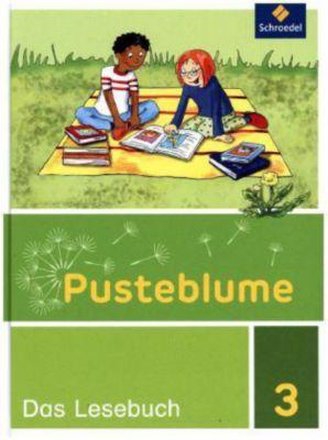 Pusteblume. Das Lesebuch, Ausgabe 2015 Berlin, Brandenburg, Mecklenburg-V., Sachsen-Anh., Thüringen: 3. Schuljahr, Schülerband