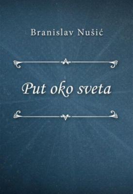 Put oko sveta, Branislav Nušić