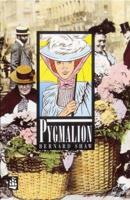 Pygmalion, George B. Shaw