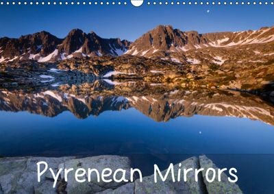Pyrenean Mirrors (Wall Calendar 2019 DIN A3 Landscape), Guilhem Manzano