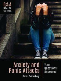Q&A Health Guides: Anxiety and Panic Attacks, Daniel Zwillenberg