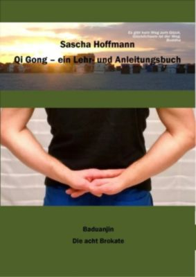 Qi Gong - Ein Lehr- und Anleitungsbuch, Sascha Hoffmann