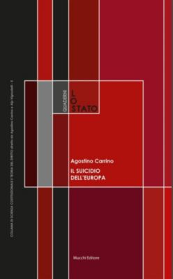 Quaderni de LO STATO: Il suicidio dell'Europa, Agostino Carrino